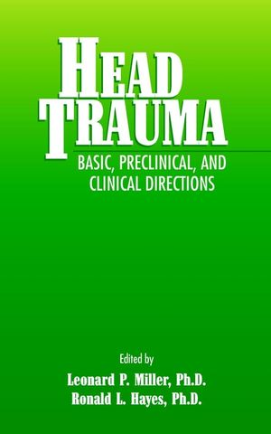 Head Trauma: Basic, Preclinical, and Clinical Directions