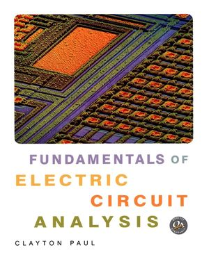 fundamentals of electric circuit analysis circuit theory \u0026 designfundamentals of electric circuit analysis circuit theory \u0026 design general \u0026 introductory electrical \u0026 electronics engineering subjects wiley