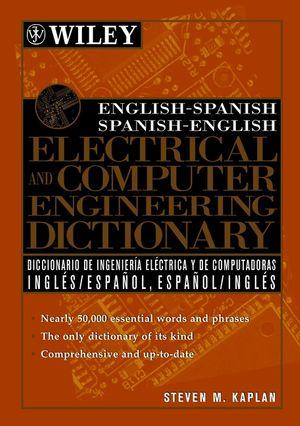 wiley english spanish spanish english electrical  computer engineering dictionary