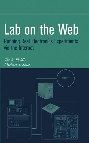 Lab on the Web: Running Real Electronics Experiments via the Internet (0471413755) cover image