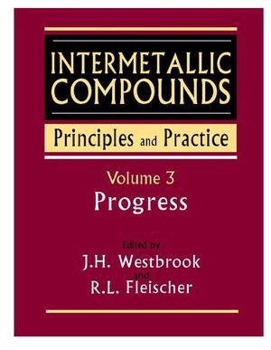 Intermetallic Compounds, Principles and Practice, Volume 3, Progress