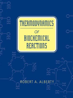 Thermodynamics of Biochemical Reactions (0471623555) cover image