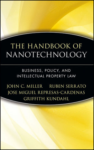 The Handbook of Nanotechnology: Business, Policy, and Intellectual Property Law (0471666955) cover image