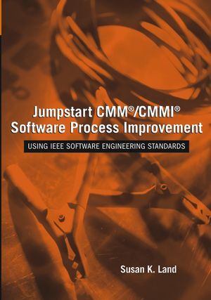 Jumpstart CMM / CMMI�Software Process Improvements: Using�IEEE Software Engineering Standards (0471709255) cover image