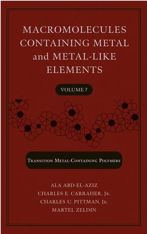Macromolecules Containing Metal and Metal-Like Elements, Volume 7: Nanoscale Interactions of Metal-Containing Polymers (0471773255) cover image