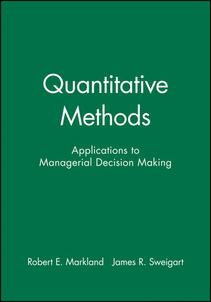Quantitative Methods: Applications to Managerial Decision Making