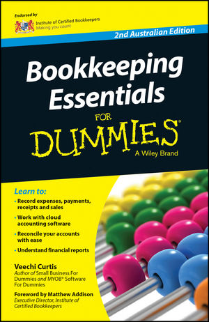 Bookkeeping Essentials For Dummies - Australia, 2nd Australian Edition