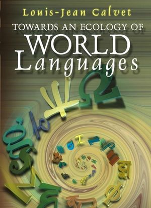 Towards an Ecology of World Languages (0745629555) cover image