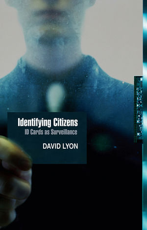 Identifying Citizens: ID Cards as Surveillance  (0745641555) cover image