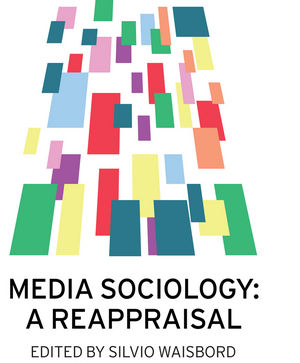 Media Sociology: A Reappraisal (0745670555) cover image