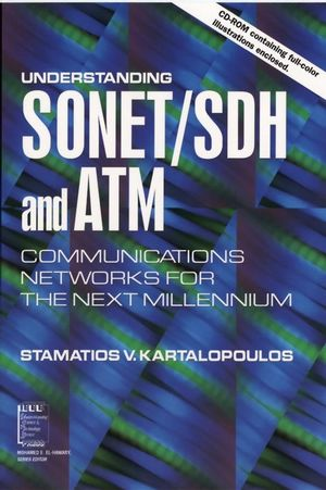 Understanding SONET / SDH and ATM: Communications Networks for the Next Mellennium