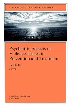 Psychiatric Aspects of Violence: Issues in Prevention and Treatment: New Directions for Mental Health Services, Number 86