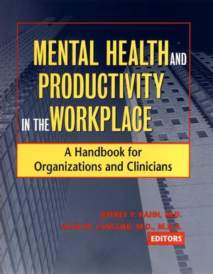 Mental Health and Productivity in the Workplace: A Handbook for Organizations and Clinicians (0787962155) cover image
