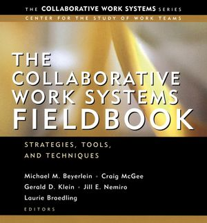 The Collaborative Work Systems Fieldbook: Strategies, Tools, and Techniques (0787963755) cover image