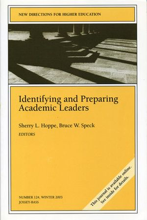 Identifying and Prepaing Academic Leaders: New Directions for Higher Education, Number 124