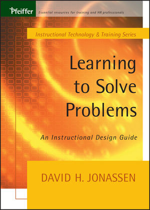 Learning To Solve Problems An Instructional Design Guide Wiley