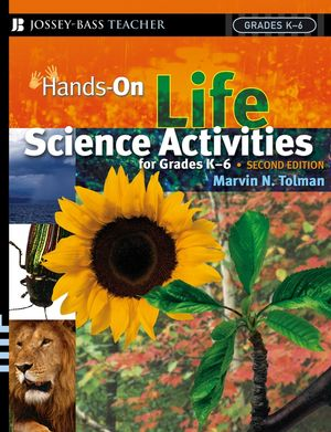 Hands-On Life Science Activities For Grades K-6, 2nd Edition (0787978655) cover image