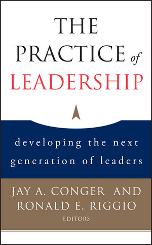 The Practice of Leadership: Developing the Next Generation of Leaders
