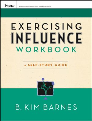 Exercising Influence Workbook: A Self-Study Guide
