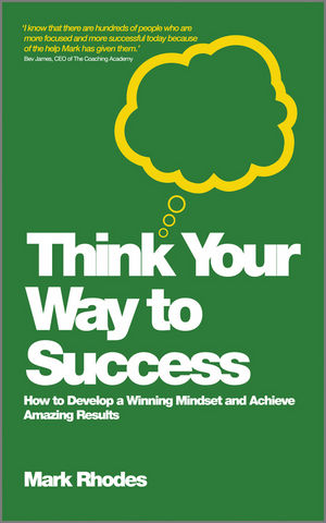 Think Your Way To Success: How to Develop a Winning Mindset and Achieve Amazing Results (0857083155) cover image