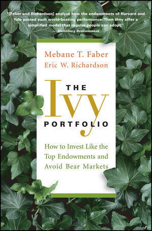 The Ivy Portfolio: How to Invest Like the Top Endowments and Avoid Bear Markets (1118008855) cover image