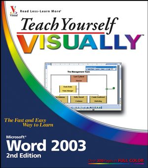 Teach Yourself VISUALLY Microsoft Word 2003, 2nd Edition