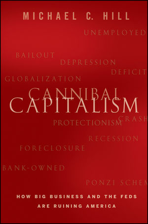 Cannibal Capitalism: How Big Business and The Feds Are Ruining America (1118197755) cover image