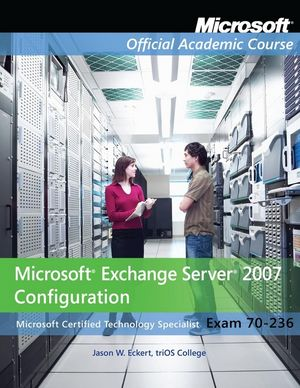 Exam 70-236 Microsoft Exchange Server 2007 Configuration, Powered by VitalSource