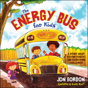 The Energy Bus for Kids: A Story about Staying Positive and Overcoming Challenges (1118287355) cover image