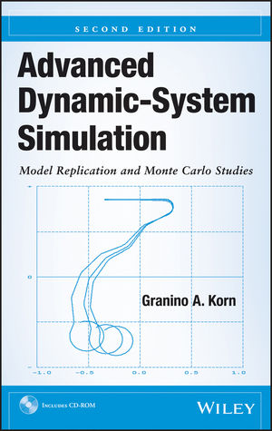 Advanced Dynamic-System Simulation: Model Replication and Monte Carlo Studies, 2nd Edition (1118397355) cover image