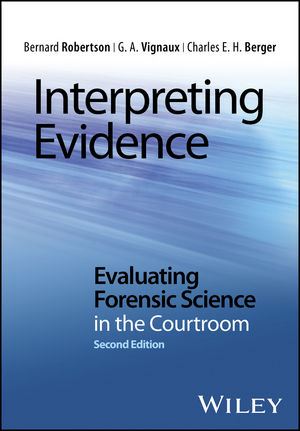 Interpreting Evidence: Evaluating Forensic Science in the Courtroom, 2nd Edition (1118492455) cover image