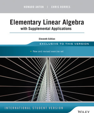 Elementary Linear Algebra with Supplemental Applications, 11th Edition International Student Version (1118677455) cover image
