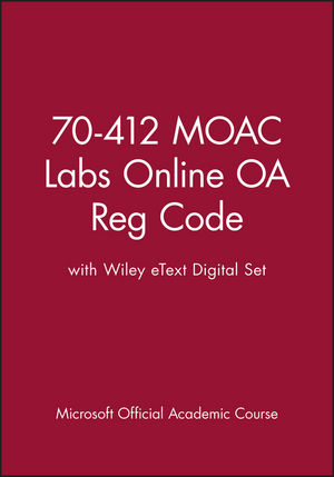 70-412 MOAC Labs Online OA Reg Code with Wiley eText Digital Set