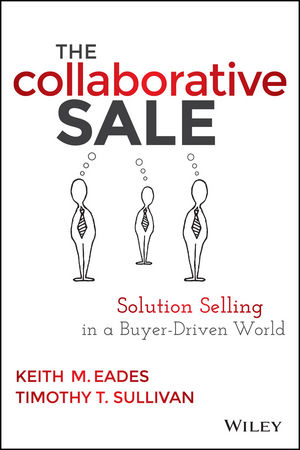 The Collaborative Sale: Solution Selling in a Buyer Driven World (1118872355) cover image