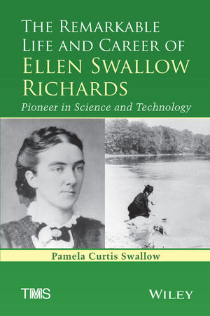 The Remarkable Life and Career of Ellen Swallow Richards: Pioneer in Science and Technology (1118923855) cover image