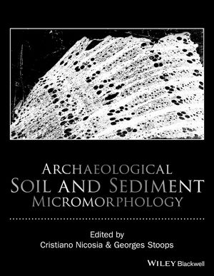 Archaeological Soil and Sediment Micromorphology (1118941055) cover image