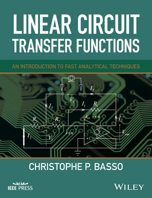 Linear Circuit Transfer Functions: An Introduction to Fast Analytical Techniques (1119236355) cover image
