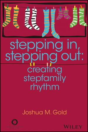 Stepping In, Stepping Out: Creating Stepfamily Rhythm