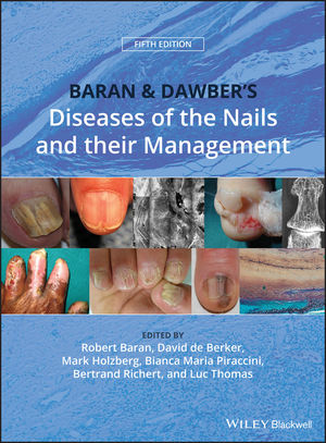 Baran and Dawber's Diseases of the Nails and their Management, 5th Edition