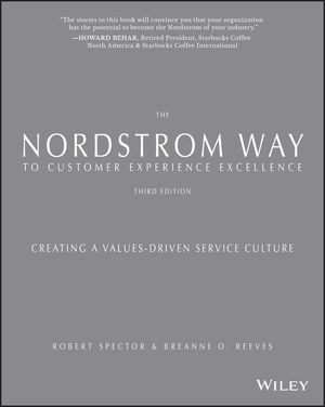 The Nordstrom Way to Customer Experience Excellence: Creating a Values-Driven Service Culture, 3rd Edition