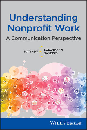 Understanding Nonprofit Work: A Communication Perspective