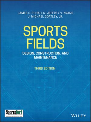 Sports Fields: Design, Construction, and Maintenance, 3rd Edition