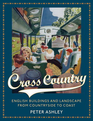 Cross Country: English Buildings and Landscape From Countryside to Coast (1119971055) cover image
