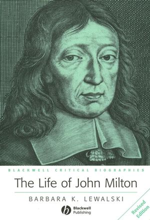 The Life of John Milton: A Critical Biography (1405106255) cover image