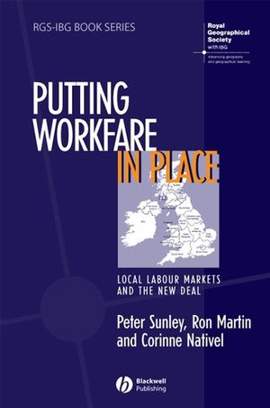 Putting Workfare in Place: Local Labour Markets and the New Deal (1405107855) cover image