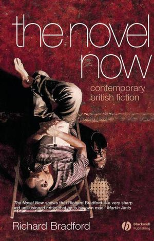 The Novel Now: Contemporary British Fiction (1405113855) cover image