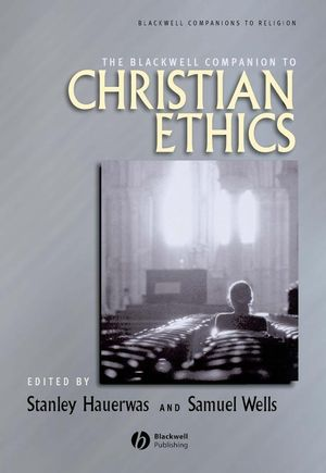 The Blackwell Companion to Christian Ethics (1405128755) cover image