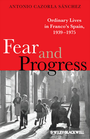 Fear and Progress: Ordinary Lives in Franco
