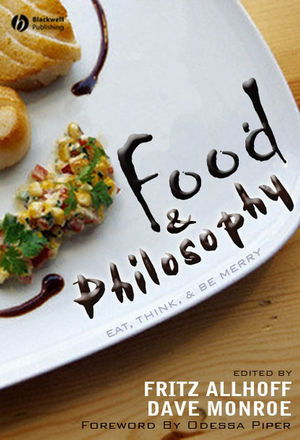 Food and Philosophy: Eat, Think, and Be Merry (1405157755) cover image