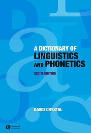 A Dictionary of Linguistics and Phonetics, 6th Edition (1444356755) cover image